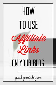 How to Use Affiliate Links On Your Blog