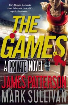 """""""The Games: A Private Novel"""" by James Patterson ... Two years after averting disaster while overseeing security for the World Cup, Jack Morgan, the head of international investigation firm Private, returns to Rio to secure the Olympics, only to confront a Brazilian saboteur who is hatching a lethal plot.  Find this book here @ your Library http://hpl.iii.com/record=b1262452~S1"""