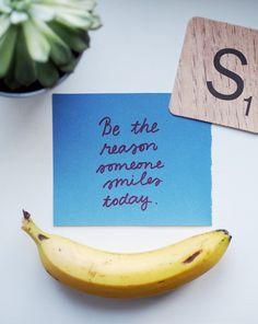 Viikon ajatus: toisten huomioimisesta | Be the reason someone smiles today - Pupulandia | Lily.fi