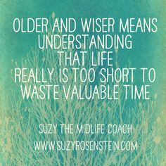 Life is short! Don't waste valuable time. Download the Dream Igniter for FREE! Stop wasting time and finally figure out what you really really want to do so you won't have regrets about how you lived your life! Book your Free Mini Session! www.suzyrosenstei... #midlifecoach #suzymidlifecoach #40s #50s #dreamigniter #midlifeunplugged #career #midlife #lifecoach #midlifecrisis #quote #lifeisshort #inspiration