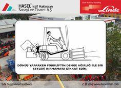 Önce İş Güvenliği!Dönüş yaparken forklifttin denge ağırlığı ile bir şeyleri kırmamaya dikkat edin. www.hasel.com | www.haselvitrin.com