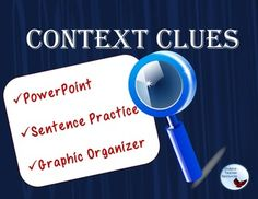 Common Core Context Clues PowerPoint and Graphic Organizer   Common Core Context Clues PowerPoint and Graphic Organizer Lesson by Skybyrd Teacher Resources  This is a complete PowerPoint presentation lesson with a student graphic organizer on using four strategies for figuring out context clues activities and printables