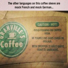 What a coincidence, I'm fluent in those as well!  #oui #ow #ouch #hot #coffee #franglish #germish
