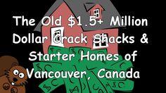 $1.5+ Old Million Dollar Crack Shacks & Starter Homes of Vancouver