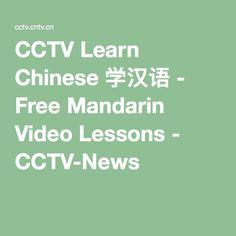 CCTV Learn Chinese 学汉语 - Free Mandarin Video Lessons - CCTV-News