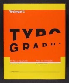 Weingart: My Way to Typography-Schrift/Typografie, Wolfgang Weingart