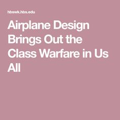 Airplane Design Brings Out the Class Warfare in Us All