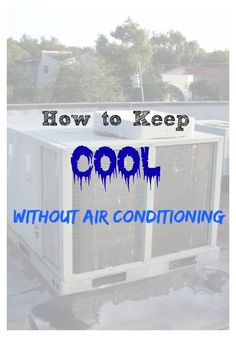 Dog days of summer are almost here, learn how to keep cool without air conditioning~The Homesteading Hippy #homesteadhippy #fromthefarm #prepared #a/c