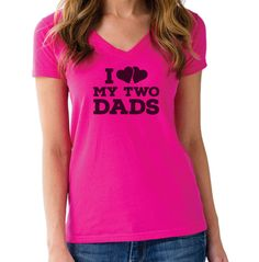 Women's I Love My Two Dads Vneck T-Shirt - Juniors Fit