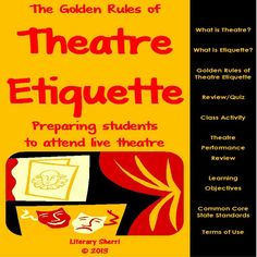 The Golden Rules of Theatre Etiquette prepares students to attend live theatre and sets them up for a successful and more meaningful theatre experience! Use this lesson to pre-teach the protocols of theatre etiquette so that your students are prepared to attend live productions with all the social graces of a regular theatre-goer! Also helps students learn appropriate social skills and gain more from their theatre experience!