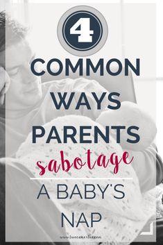 common ways parents sabotage a baby's nap, nap, napping struggles, nap time, baby sleep, nap mistakes, sabotage nap time