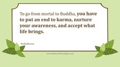To go from mortal to Buddha
