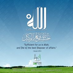 Sufficient for us is #Allah, and [He is] the best Disposer of affairs.
