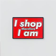 """.82"""" x 1.18""""Soft Enamel PinSingle PostedRubber ClaspInspired by """"Untitled (I shop, therefore I am)"""" by Barbara Kruger---What's in a word"""