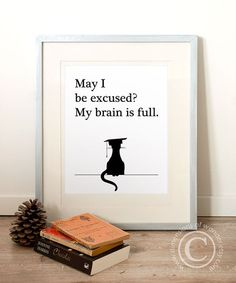 PRINTABLE Art, Printable Quote (INSTANT DOWNLOAD) school, funny, humor, study decor, office, brain, cat, graduation, learning, college.