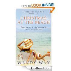 Amazon.com: Christmas at the Beach (Novella) (Ten Beach Road Novella) eBook: Wendy Wax: Books