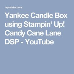 Yankee Candle Box using Stampin' Up! Candy Cane Lane DSP - YouTube