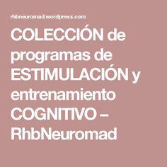 COLECCIÓN de programas de ESTIMULACIÓN y entrenamiento COGNITIVO – RhbNeuromad