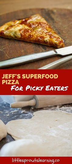 Have a kid that does not want to eat yummy, healthy food? Does not even want to try a tiny bite? Check out Jeff's superfood pizza for picky eaters.