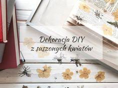Dekoracja DIY z suszonych kwiatów. Tutorials, Diy, Home Decor, Decoration Home, Bricolage, Room Decor, Do It Yourself, Home Interior Design, Homemade
