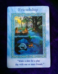 "This week's intuitive card guidance from Doreen Virtue's ""Magical Mermaids and Dolphins"" 'Friendship' Make a date for play day with one or more friends."