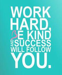 work hard, success will follow you