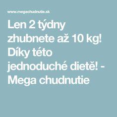 Len 2 týdny zhubnete až 10 kg! Díky této jednoduché dietě! - Mega chudnutie