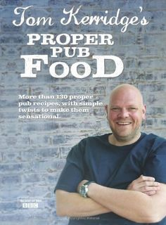 Tom Kerridge's Proper Pub Food, http://www.amazon.com/dp/1472903536/ref=cm_sw_r_pi_awdl_aSKWsb01GK3VP