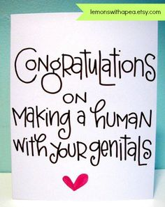 congratulations on making a human with your di lemonswithapea, $4.00