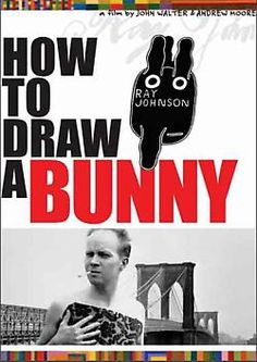 How to Draw a Bunny (2002), Documentary of the artist Ray Johnson, a film by John Walter & Andrew Moore
