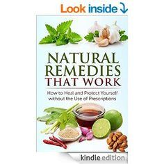 Remedies that help cure sickness and prevent disease kindle edition