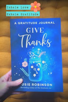 Give Thanks: A Gratitude Journal by Josie Robinson Gratitude Jar, Gratitude Quotes, Gratitude Journals, Mother Daughter Quotes, Mothers Day Quotes, Grateful Heart, Thankful, Motivational Quotes, Inspirational Quotes
