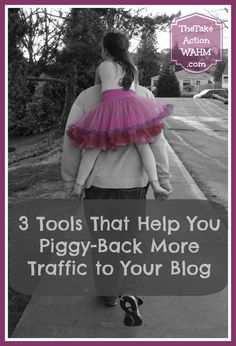 3 Tools to Help You Piggyback Traffic to Your Blog #blogtips #traffic