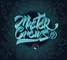 Master Crews 2013 by Diogo Delog, via Behance