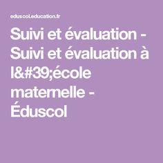 Suivi et évaluation - Suivi et évaluation à l'école maternelle - Éduscol
