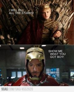 Joffrey vs Tony Stark...   i spent the whole show wishing Sansa would get a chance to have a go. This is almost as good