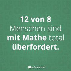 """""""12 von 8 Menschen sind mit Mathe total überfordert."""" Weitere Facebook-Sprüche gibt es hier: http://magazin.sofatutor.com/lehrer/2016/03/07/10-lustige-facebook-sprueche-die-sie-kennen-sollten/"""