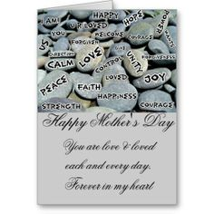 Happy Mother's Day_ Mother's Day greeting card with special sayings on rocks. Low prices on all Mother-Day cards and other cards for any occasions. by Elenne Boothe http://www.zazzle.com/happy_mothers_day-137778355932915436 #Greeting Cards,#Mother's-Day Cards,#Rocks,#Stationery,#Zazzle#Sold On Zazzle,#ElenneBoothe#Motivational Greeting Cards