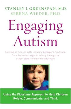 Engaging Autism:  Helping Children Relate, Communicate and Think with the DIR Floortime Approach by Stanley I. Greenspan M.D. and Serena Wieder PH.D. Repinned by SOS Inc. Resources.  Follow all our boards at http://pinterest.com/sostherapy  for therapy resources.