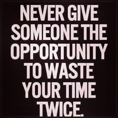 Wasted time, break up quote