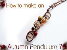 How to make an Autumn Pendulum? by HouseofGems.com via slideshare