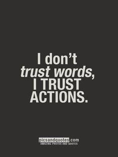 I don't trust WORDS, I trust ACTIONS.  #entrepreneur  #homebasedbusiness #crushmediocrity