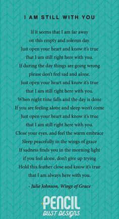 I Am Still With You. A collection of non-religious funeral poems that help soothe our grieving hearts. Curated by Pencil Dust Designs, creators of personalised, uplifting, and memorable order of service booklets.
