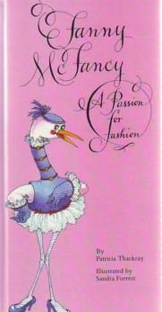 Fanny McFancy, a Passion For Fashion (1991) by Patricia Thackray, illustrated by Sandra Forrest.  It's safe to say this was my favorite book as a child because of all the outfits Forrest created for Fanny.