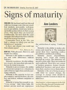 How did self-control habits become out of practice. Signs of Maturity - Ann Landers column I stashed away years ago. Quotable Quotes, Wisdom Quotes, Quotes To Live By, Me Quotes, Courage Quotes, The Words, Life Advice, Good Advice, Great Quotes