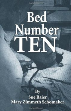 Bed Number Ten by Sue Baier http://www.amazon.com/dp/0849342708/ref=cm_sw_r_pi_dp_LQ8Kub1CY26PQ