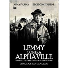 Lemmy contra Alphaville  / un film de Jean-Luc Godard Barcelona : Memory Screen : La Casa del Cine para Todos, 2014