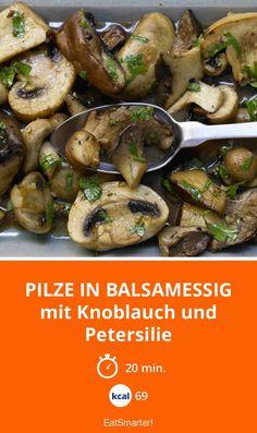 Pilze in Balsamessig
