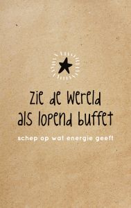 Zie de wereld als lopend buffet... Schep op wat energie geeft #zinvol