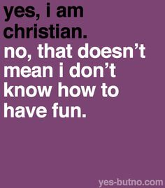 yes i do know how to have fun!!